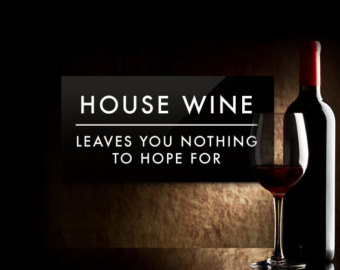 Image result for wine nothing to hope for
